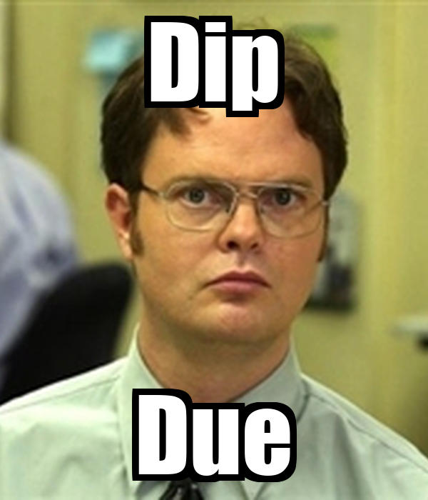 Dip Due