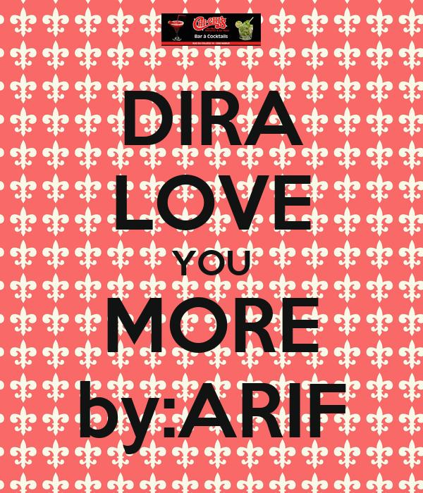 DIRA LOVE YOU MORE by:ARIF