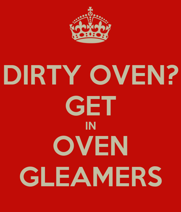 DIRTY OVEN? GET IN OVEN GLEAMERS