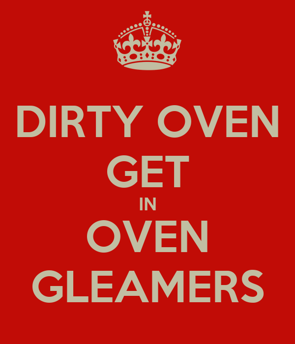 DIRTY OVEN GET IN OVEN GLEAMERS