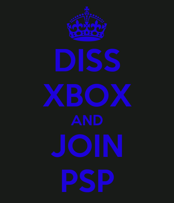 DISS XBOX AND JOIN PSP
