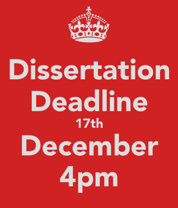 Dissertation Deadline 17th December 4pm
