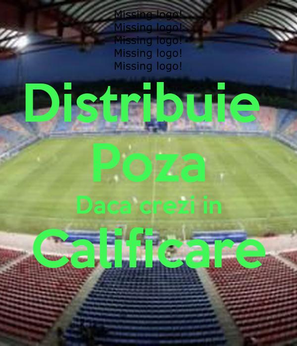 Distribuie  Poza Daca crezi in Calificare
