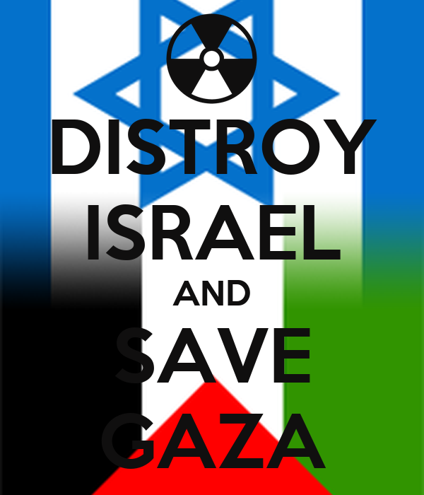 DISTROY ISRAEL AND SAVE GAZA Poster | Ammad | Keep Calm-o-Matic