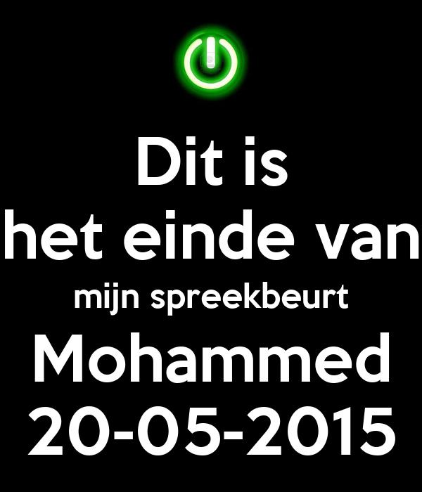 Dit is het einde van mijn spreekbeurt Mohammed 20-05-2015