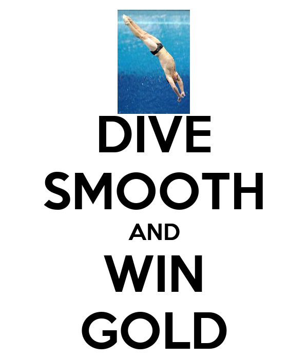 DIVE SMOOTH AND WIN GOLD