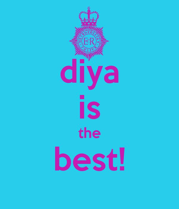 diya is the best!