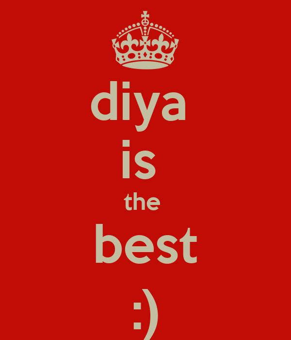 diya  is  the  best :)