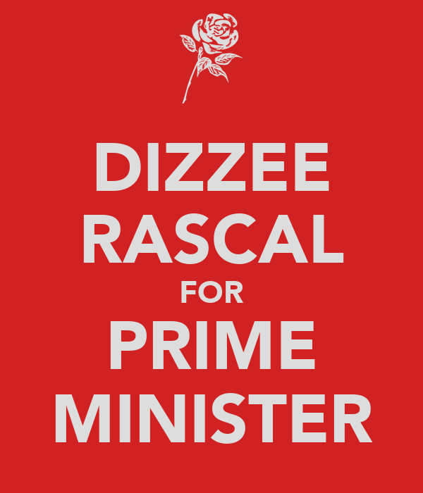 DIZZEE RASCAL FOR PRIME MINISTER
