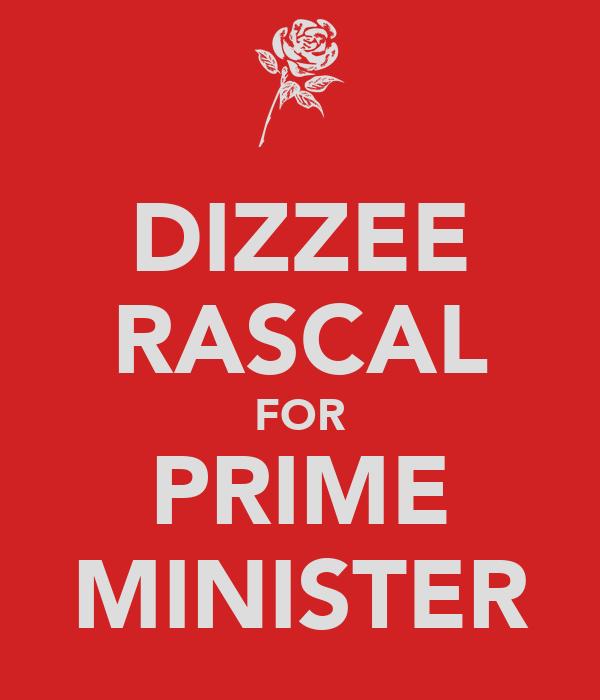 DIZZEE RASCAL FOR PRIME MINISTER