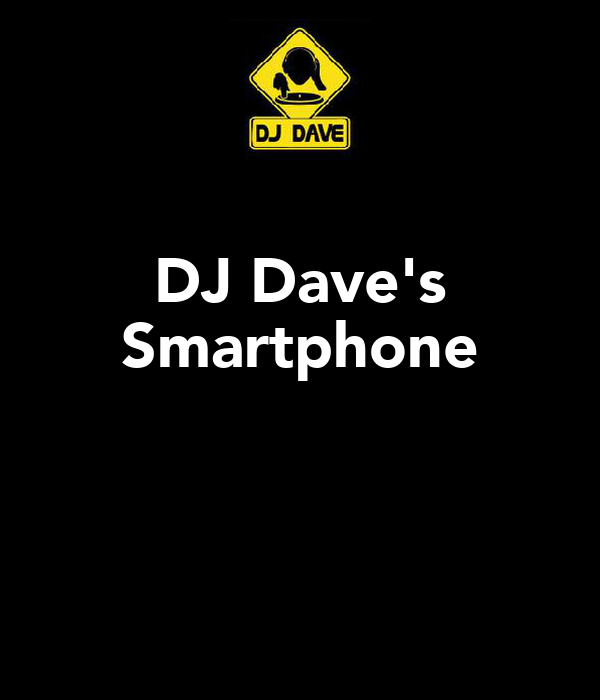 DJ Dave's Smartphone