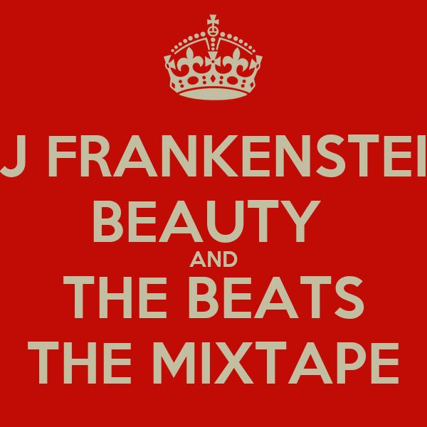 DJ FRANKENSTEIN BEAUTY  AND THE BEATS THE MIXTAPE