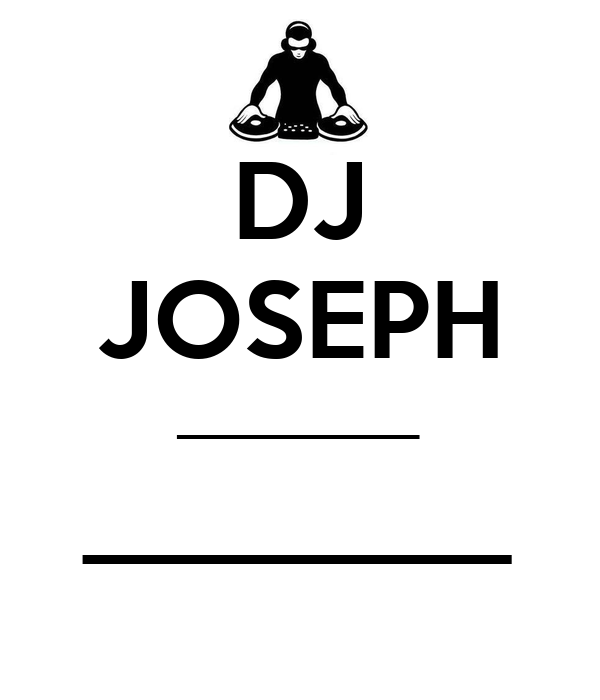 DJ JOSEPH __________ ________