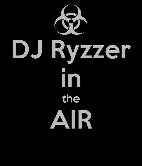 DJ Ryzzer in the AIR