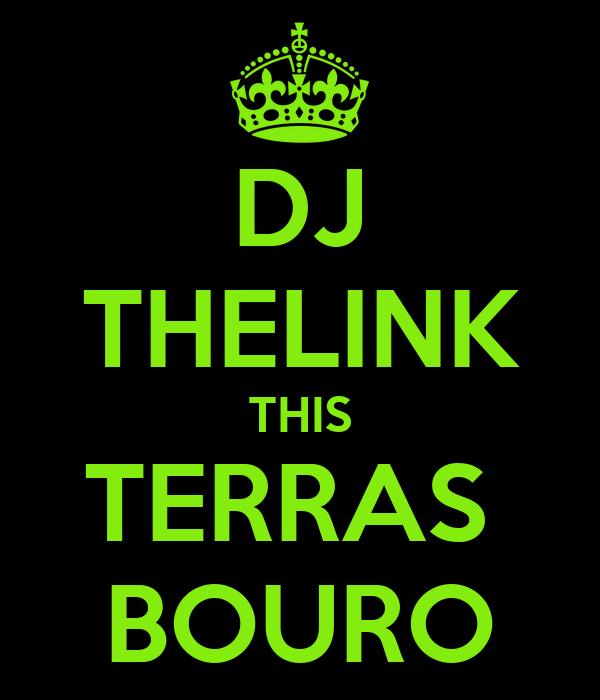 DJ THELINK THIS TERRAS  BOURO