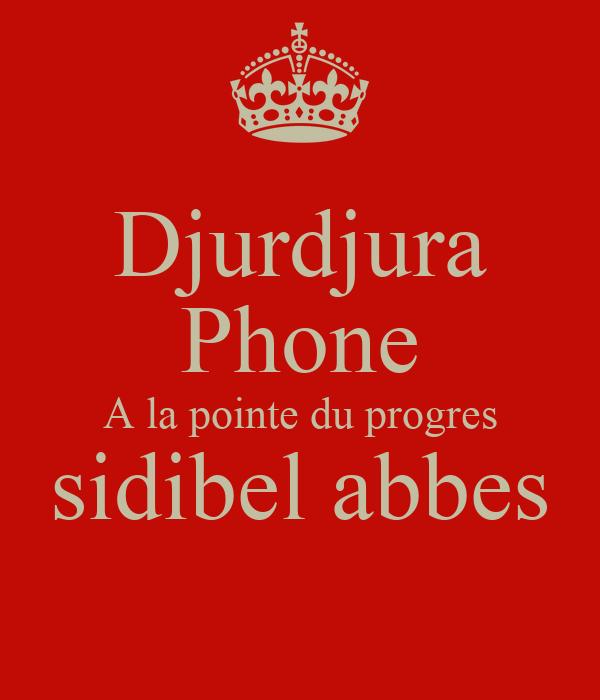 Djurdjura Phone A la pointe du progres sidibel abbes
