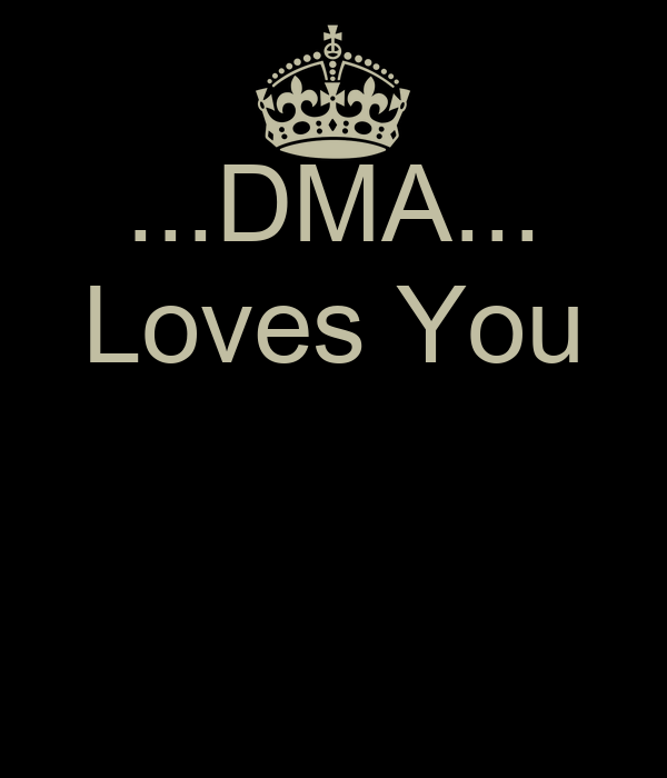 ...DMA... Loves You