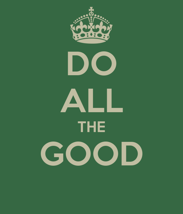 DO ALL THE GOOD