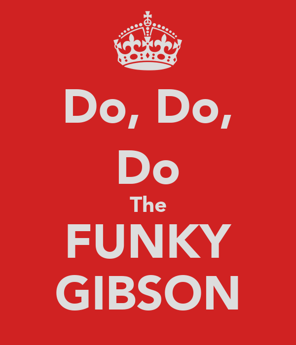 Do, Do, Do The FUNKY GIBSON