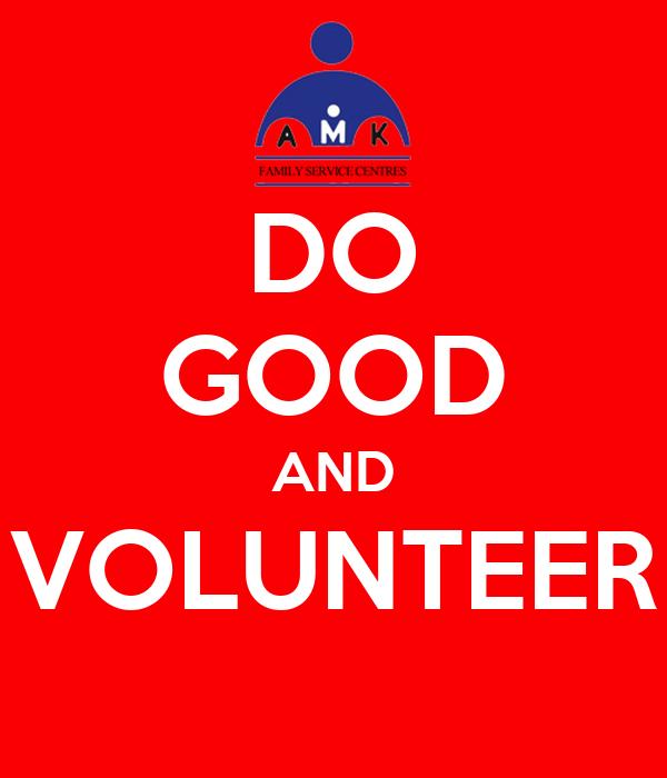 DO GOOD AND VOLUNTEER