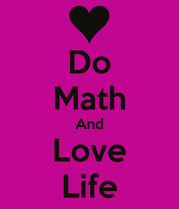 Do Math And Love Life