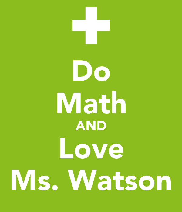 Do Math AND Love Ms. Watson