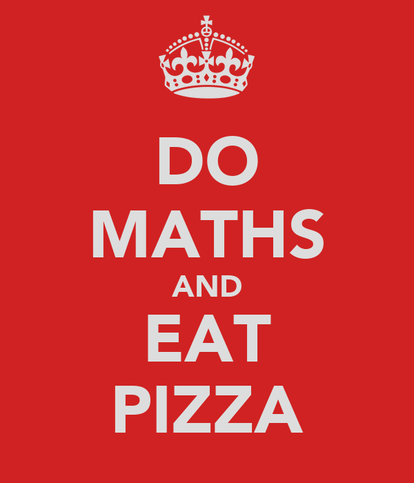 DO MATHS AND EAT PIZZA