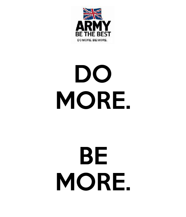 DO MORE.  BE MORE.