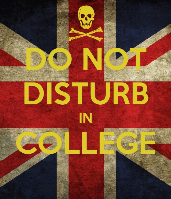 DO NOT DISTURB IN COLLEGE