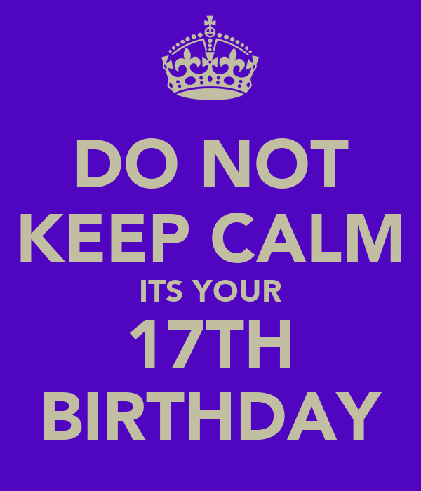what can you do for your 17th birthday