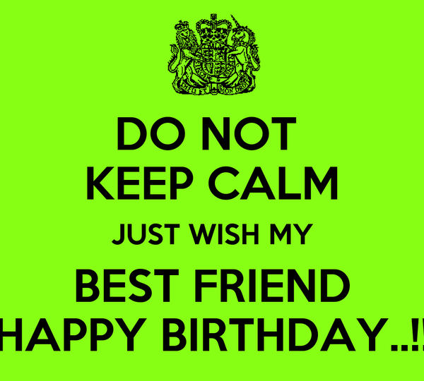 praise my best friend on her birthday Happy bi rthday wishes birthday is the best day of everyone's life especially for the childrenthey are eagerly waiting for their birthday every year your one birthday wish can make his/her day special.