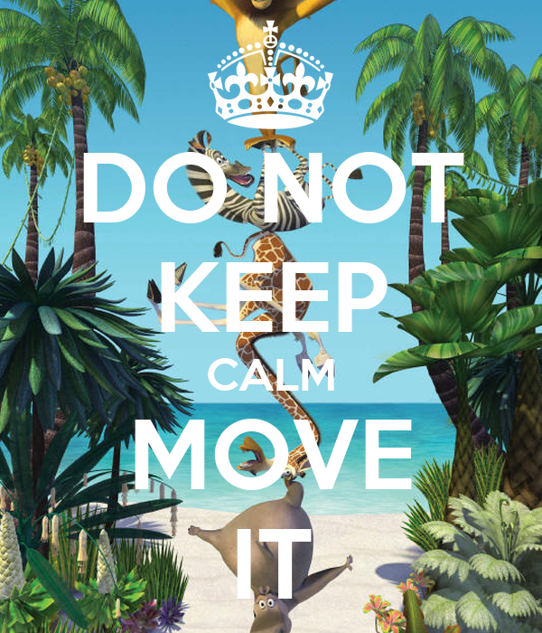 DO NOT KEEP CALM MOVE IT