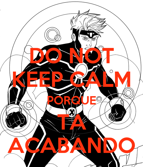 DO NOT KEEP CALM PORQUE TA ACABANDO