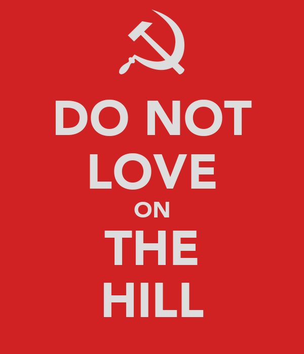 DO NOT LOVE ON THE HILL