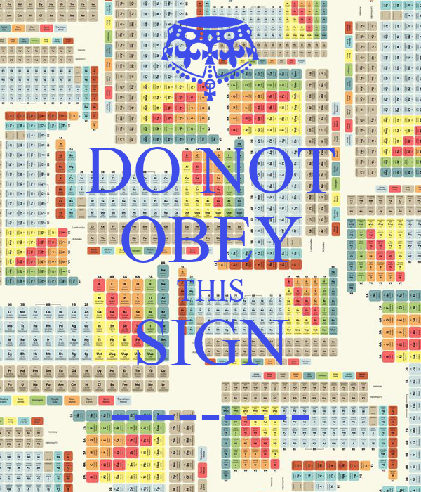 DO NOT OBEY THIS SIGN ---------