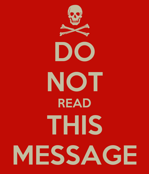 DO NOT READ THIS MESSAGE