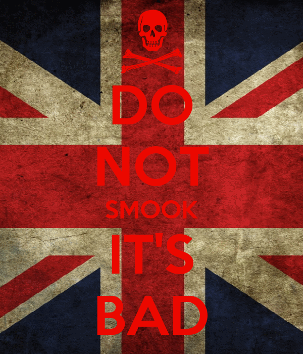 DO NOT SMOOK IT'S BAD