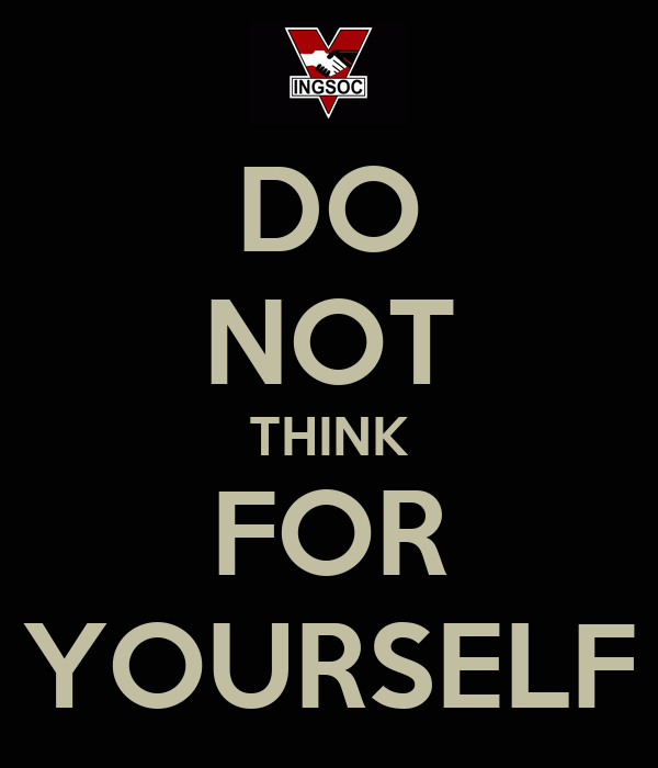 DO NOT THINK FOR YOURSELF