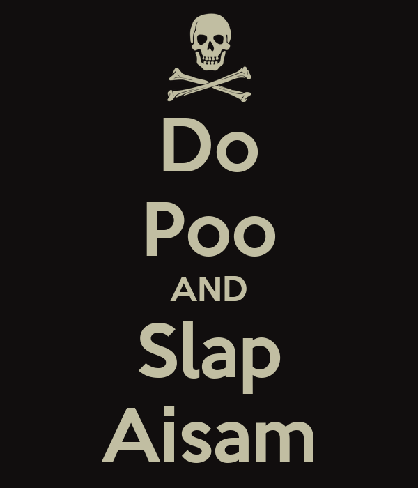 Do Poo AND Slap Aisam