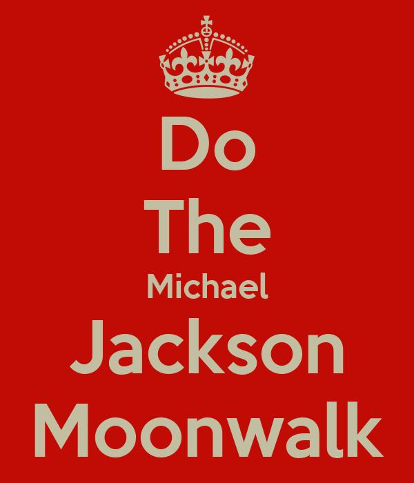 Do The Michael Jackson Moonwalk