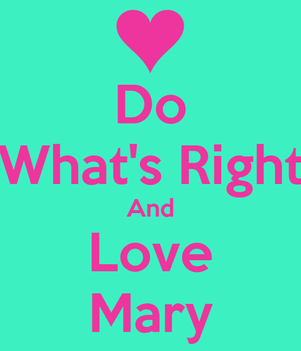 Do What's Right And Love Mary