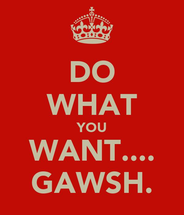 DO WHAT YOU WANT.... GAWSH.