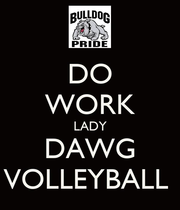 DO WORK LADY DAWG VOLLEYBALL