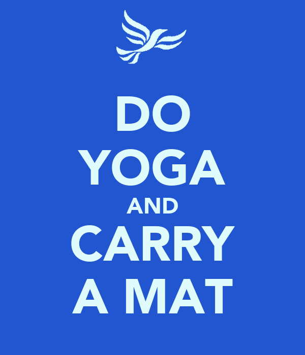 DO YOGA AND CARRY A MAT