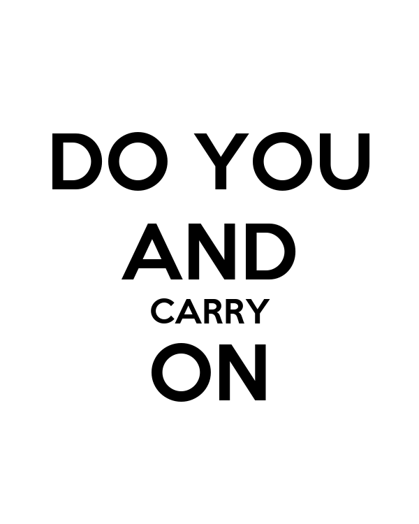 DO YOU AND CARRY ON