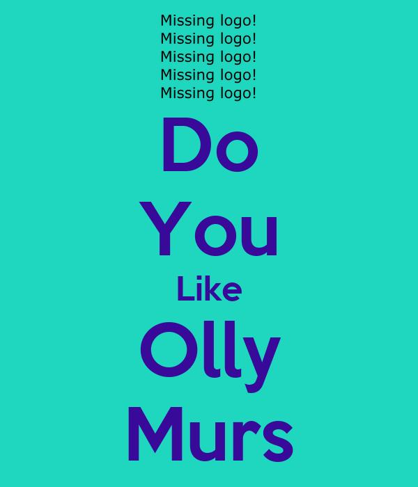 Do You Like Olly Murs