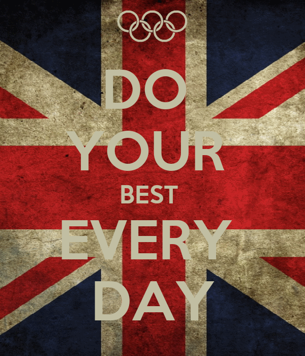 DO  YOUR  BEST  EVERY  DAY
