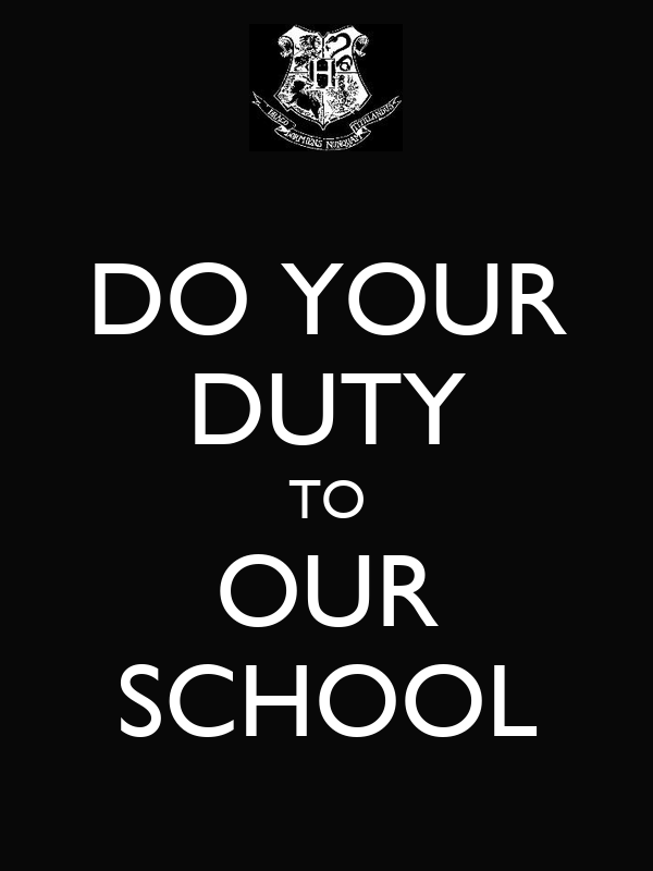 DO YOUR DUTY TO OUR SCHOOL