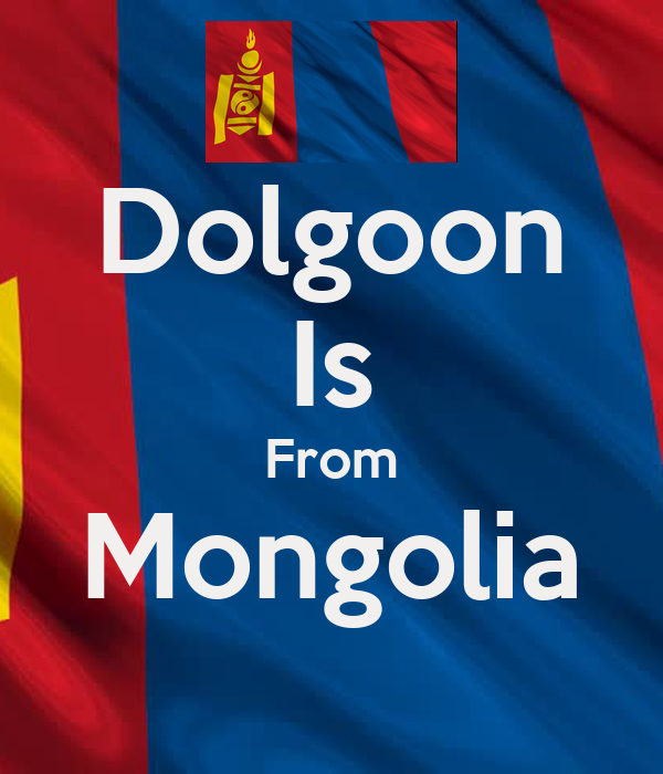 Dolgoon Is From Mongolia