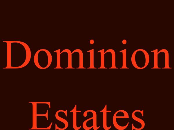Dominion  Estates